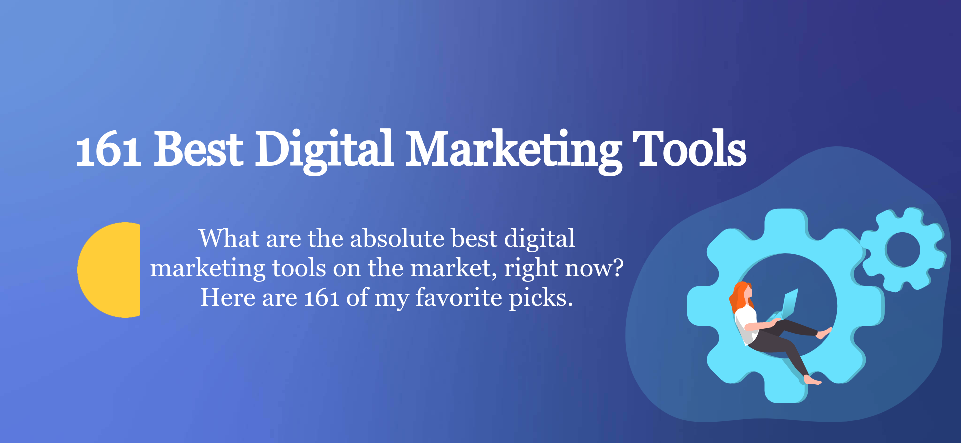 161 Best Digital Marketing Tools of 2021 (Must-Have to Grow)